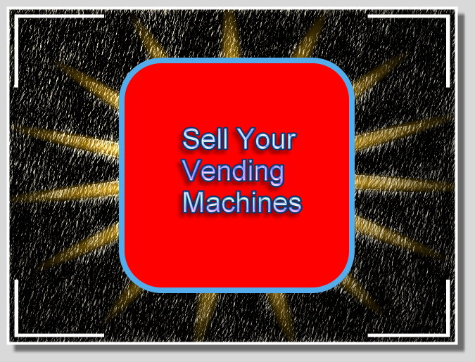 sell your vending machines